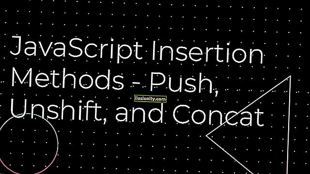Inserción de matriz de JavaScript: cómo agregar a una matriz con las funciones Push, Unshift y Concat